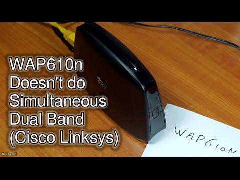 WAP610n Doesn't do Simultaneous Dual Band (Cisco / Linksys)