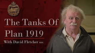 Plan 1919 | The Tanks of Plan 1919 | The Tank Museum