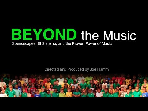Beyond the Music: Soundscapes, El Sistema and the Proven Power of Music