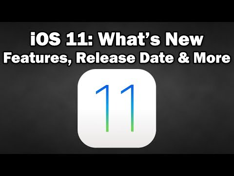 iOS 11: What's New (Features, Release Date & More)