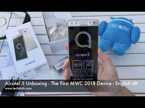 Alcatel 5 Unboxing - The First MWC 2018 Device English 4K
