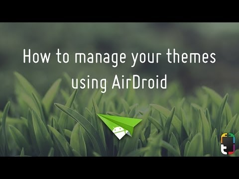 Managing your Themer themes using AirDroid
