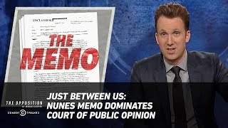 Just Between Us: Nunes Memo Dominates Court of Public Opinion - The Opposition w/ Jordan Klepper