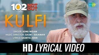 Kulfi | Lyrical | 102 Not Out | Amitabh Bachchan | Rishi Kapoor | Sonu Nigam | Salim - Sulaiman
