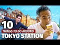 10 Things To Do Around Tokyo Station Travel Guide
