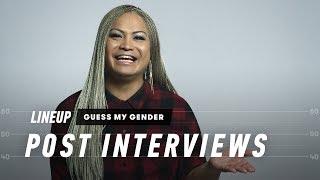 Guess My Gender (Post-Interviews)   Lineup   Cut