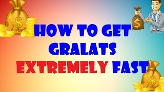 how to get at least 40 000 gralats in 1 day on GraalOnline