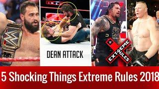 5 Shocking Things At Extreme Rules 2018 ! Mega Returns ! Title Change ! Dean Ambrose Returns !