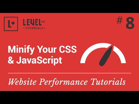 Website Performance Tutorial #8 - Minify Your CSS & JavaScript