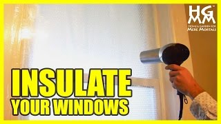 How To Insulate Drafty Windows for Winter - Save Hundreds on Heating