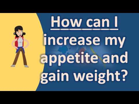How can I increase my appetite and gain weight ? |Frequently ask Questions on Health