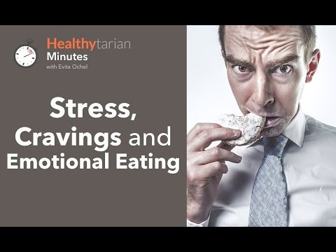 How Stress Impacts Food Choices, Cravings & Emotional Eating (Healthytarian Minutes ep. 6)