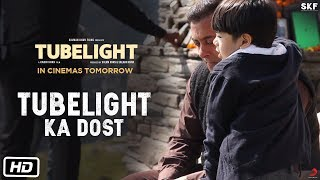 Tubelight | Tubelight Ka Dost | Salman Khan | Releasing on 23rd June