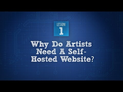Build An Artist Website 1 of 6: Why Creatives Should Have Their Own Self-Hosted Online Gallery