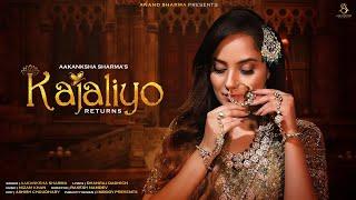 Kajaliyo Returns | Latest Rajasthani song 2021| Aakanksha Sharma | Nizam Khan | Dhanraj Dadhich