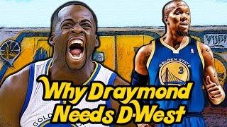 Why Draymond Green NEEDS the Veteran Leadership of David West