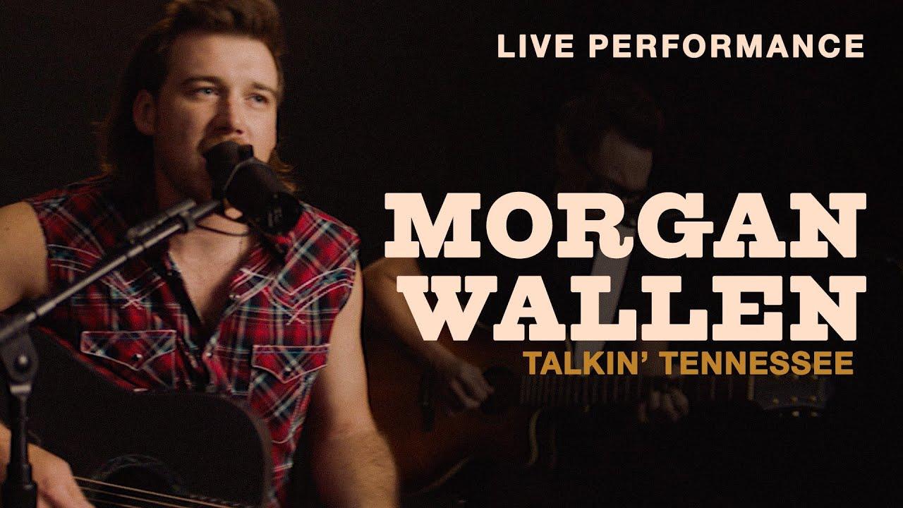 Morgan Wallen - Talkin' Tennessee