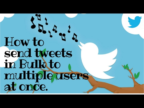 How to send tweets in bulk to multiple users at once.[ using Python]