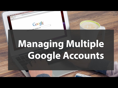 How to Manage Multiple Google Accounts