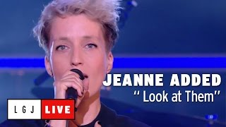 Jeanne Added - Look at Them - Live du Grand Journal