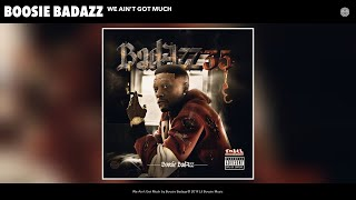 Boosie Badazz - We Ain't Got Much (Audio)