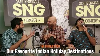 SnG:  What are our favourite Indian holiday destinations? | The Big Question Ep 49 | Video Podcast