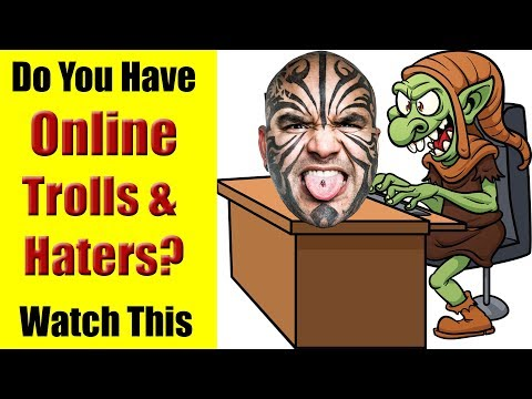 Do You Have Online Haters & Online Trolls? Watch This