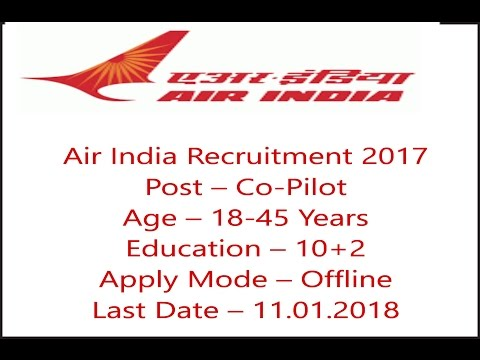Jobs Opening In Air India, Co-Pilot, 10+2, Apply Offline Before - 11.01.2018