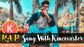 Editing A RAP Song With Kinemaster (HINDI)