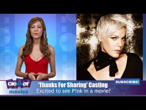 P!nk Joins Cast Of Sex Addiction Dramedy 'Thanks For Sharing'