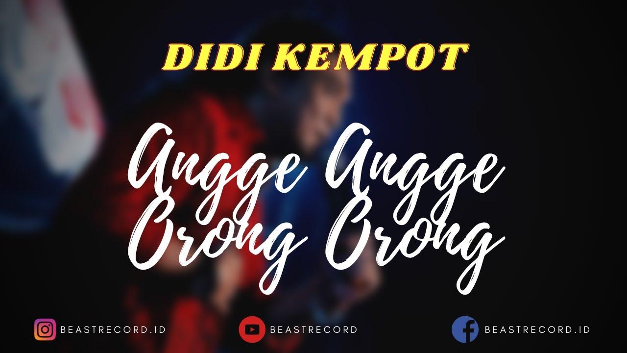 Didi Kempot Ft Dewi Angin - Angge Angge Orong Orong Lirik | Angge Angge - Didi Kempot Lyrics