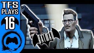 BATMAN Telltale Part 16 - TFS Plays