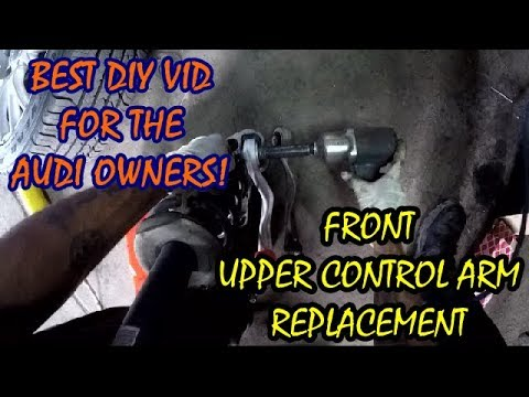 How To Replace Upper Control Arm 2004-2008 Audi A4 2.0T