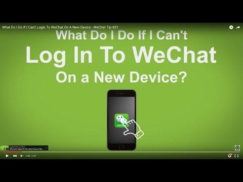 What Do I Do If I Can't Login To WeChat On A New Device - WeChat Tip #31