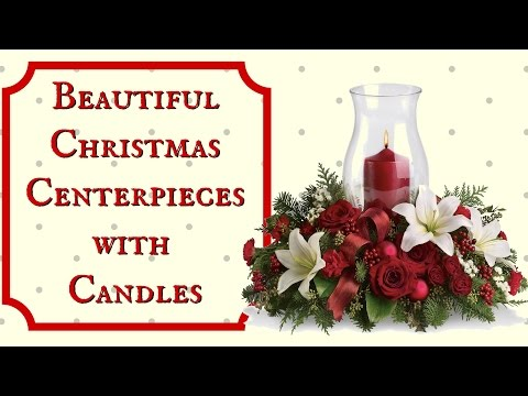 Beautiful Christmas Centerpieces with Candles