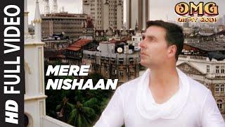 Mere Nishaan Oh My God Full Song | Akshay Kumar, Paresh Rawal