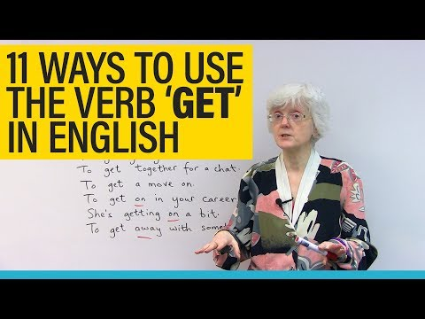 11 uses of the verb 'GET' in English: get going, get together, getting on...
