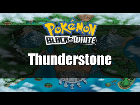 Pokemon Black and White | Where to get Thunderstone