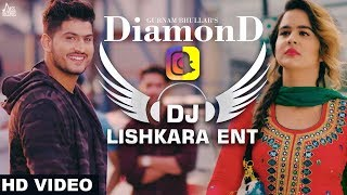 Diamond  || DJ LISHKARA MIX || Gurnam Bhullar || new punjabi song 2018