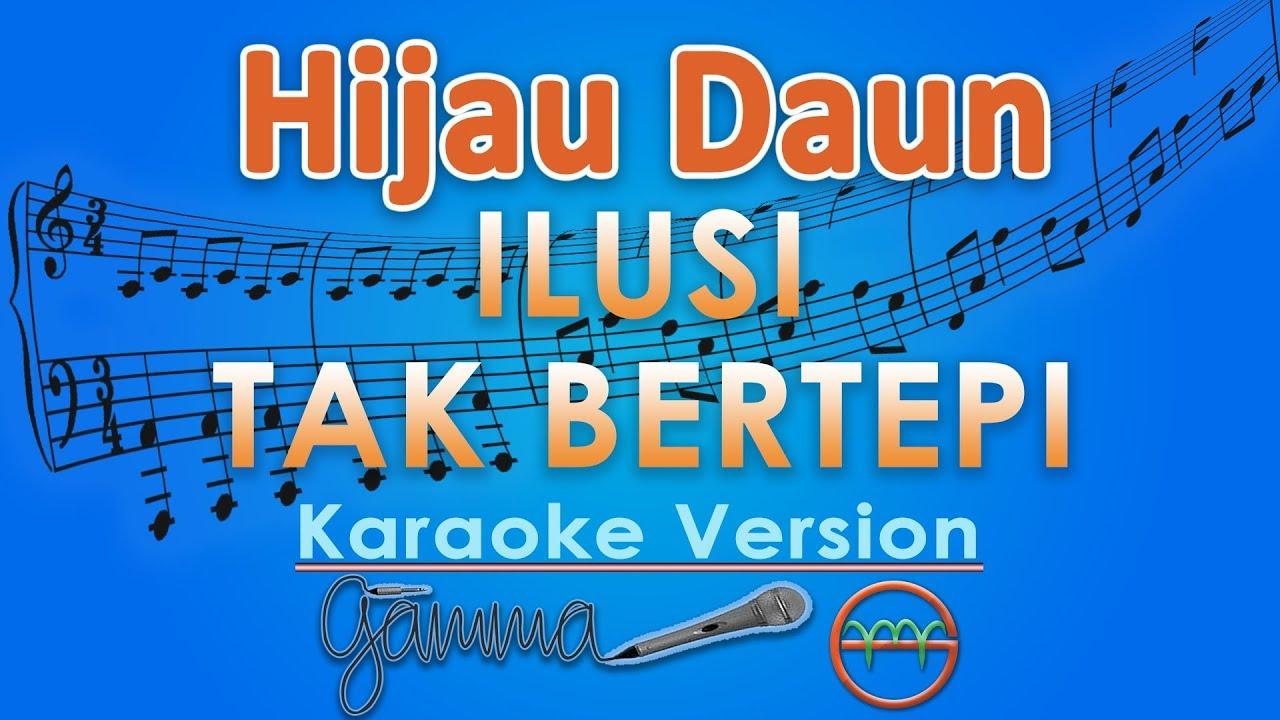 Download Hijau Daun - Ilusi Tak Bertepi (Karaoke) | GMusic MP3 Gratis
