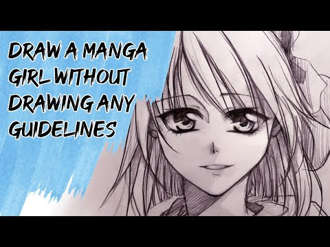 Draw a Manga girl without Drawing GUIDELINES!!! - for Beginners