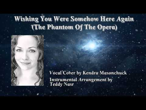 Wishing You Were Somehow Here Again (Teddy Nasr Version) - Cover by Kendra   Masonchuck