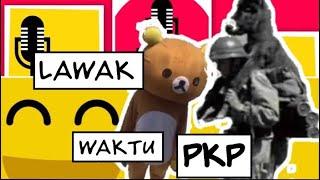 Lawak PKP lagi   kompilasi lawak musim PKP MCO