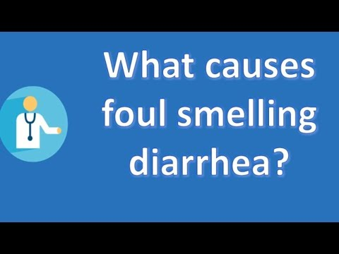 What causes foul smelling diarrhea ?   Good Health Channel