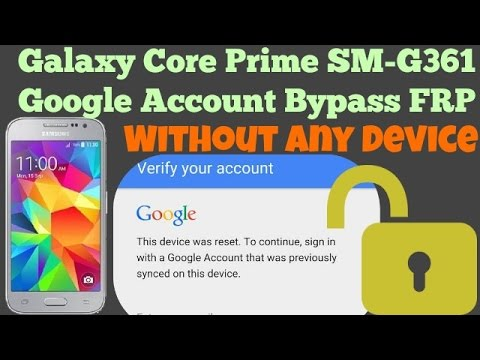 Google Account Bypass Galaxy Core Prime SM-G361 (FRP Reset)- Done