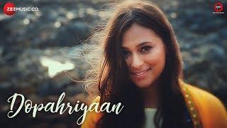 Dopahriyaan - By Ehsaas, ft. Sumedha Karmahe & Salman Shaikh