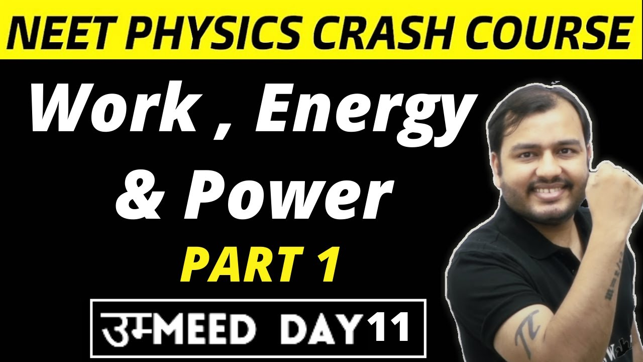 Work Energy and Power 01   Work ,Kinetic Energy, Work-Energy Theorem    NEET Physics Crash Course