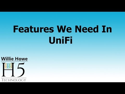 UniFi Features We Need