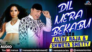 Altaf Raja & Shweta Shetty - Dil Mera Bekabu | Full Song | Superhit Hindi Song