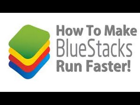 how to make your bluestacks run faster